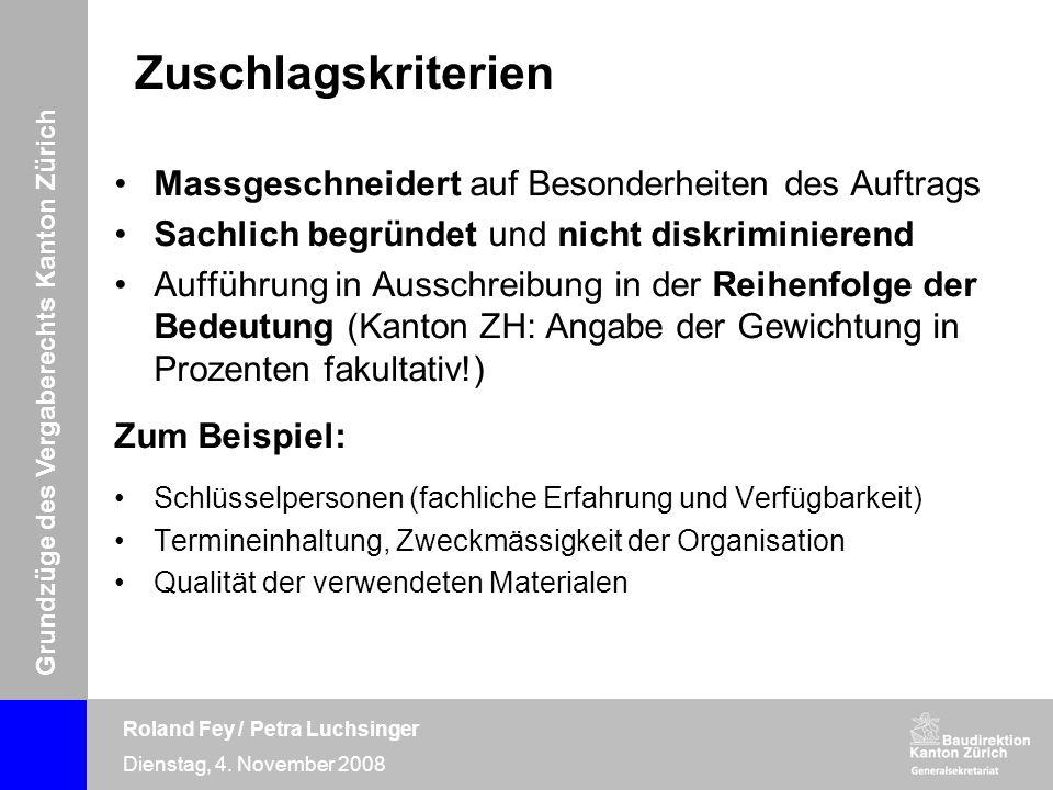 Grundzüge des Vergaberechts Kanton Zürich Roland Fey / Petra Luchsinger Dienstag, 4. November 2008 Zuschlagskriterien Massgeschneidert auf Besonderhei