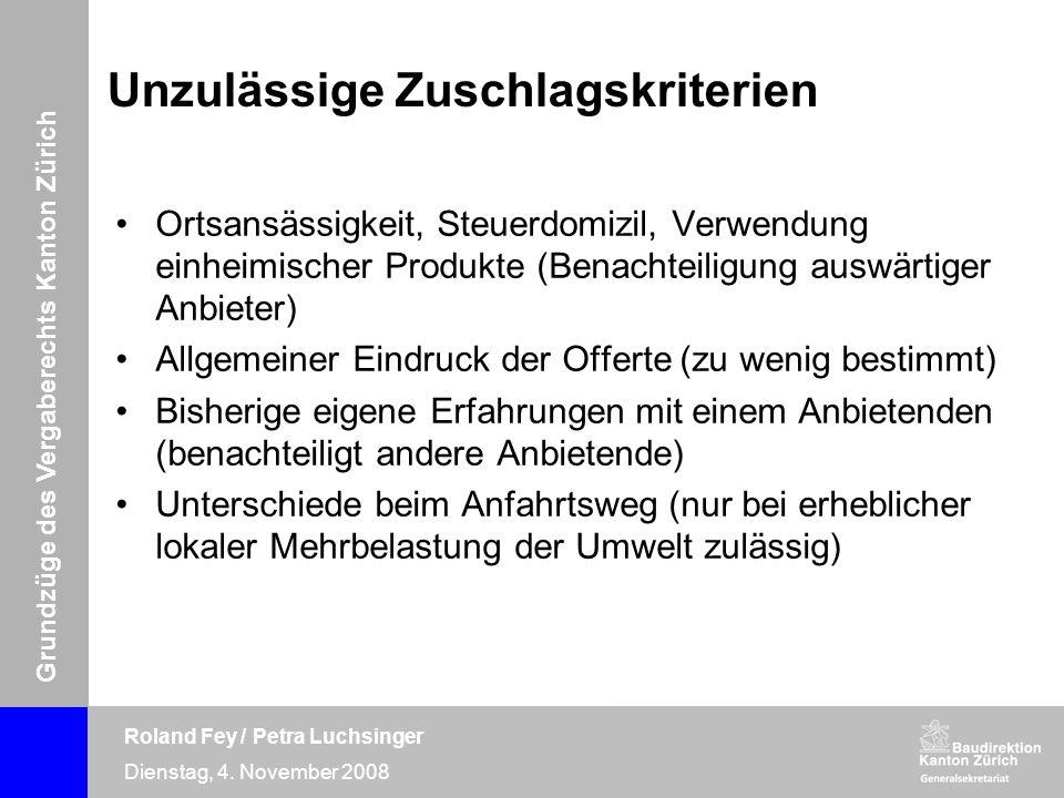 Grundzüge des Vergaberechts Kanton Zürich Roland Fey / Petra Luchsinger Dienstag, 4. November 2008 Unzulässige Zuschlagskriterien Ortsansässigkeit, St