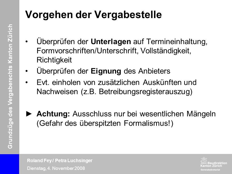 Grundzüge des Vergaberechts Kanton Zürich Roland Fey / Petra Luchsinger Dienstag, 4. November 2008 Überprüfen der Unterlagen auf Termineinhaltung, For