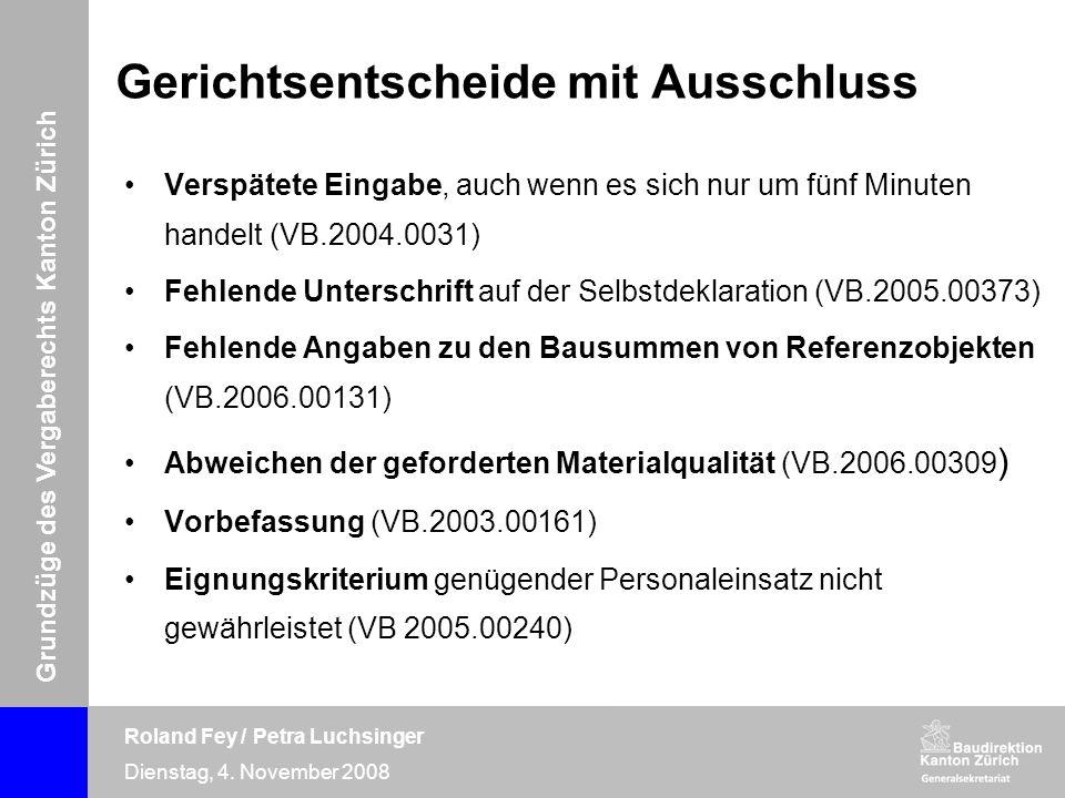 Grundzüge des Vergaberechts Kanton Zürich Roland Fey / Petra Luchsinger Dienstag, 4. November 2008 Gerichtsentscheide mit Ausschluss Verspätete Eingab