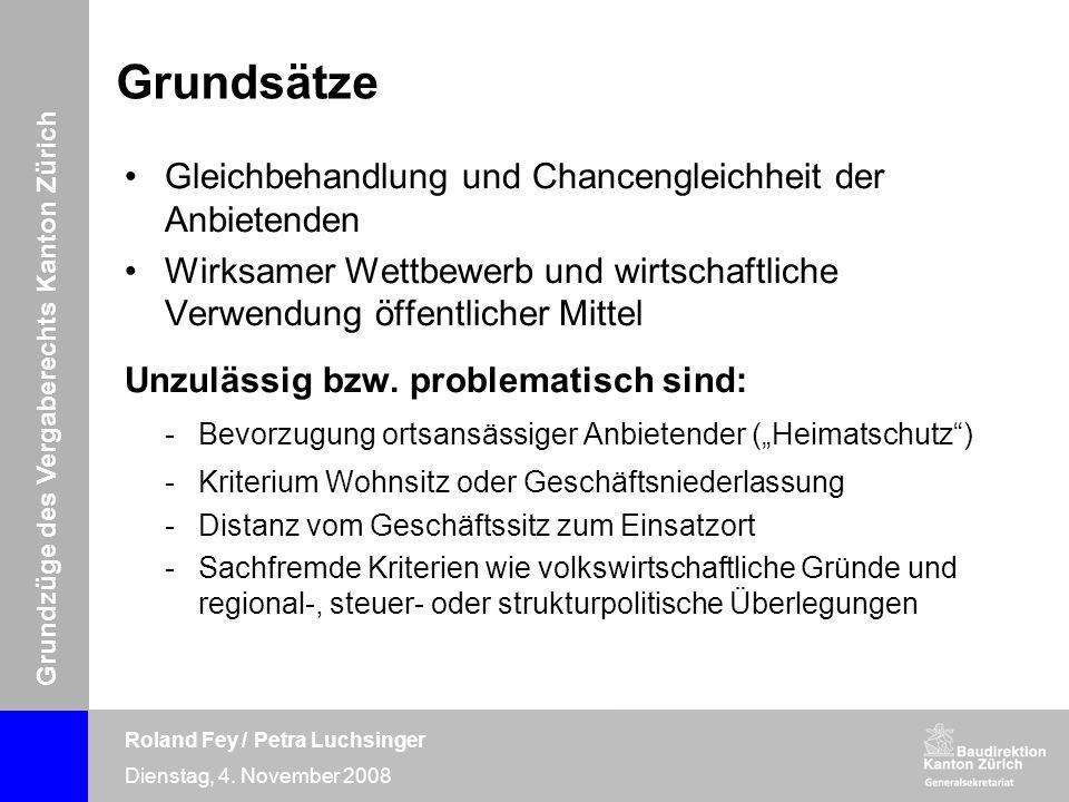 Grundzüge des Vergaberechts Kanton Zürich Roland Fey / Petra Luchsinger Dienstag, 4. November 2008 Grundsätze Gleichbehandlung und Chancengleichheit d
