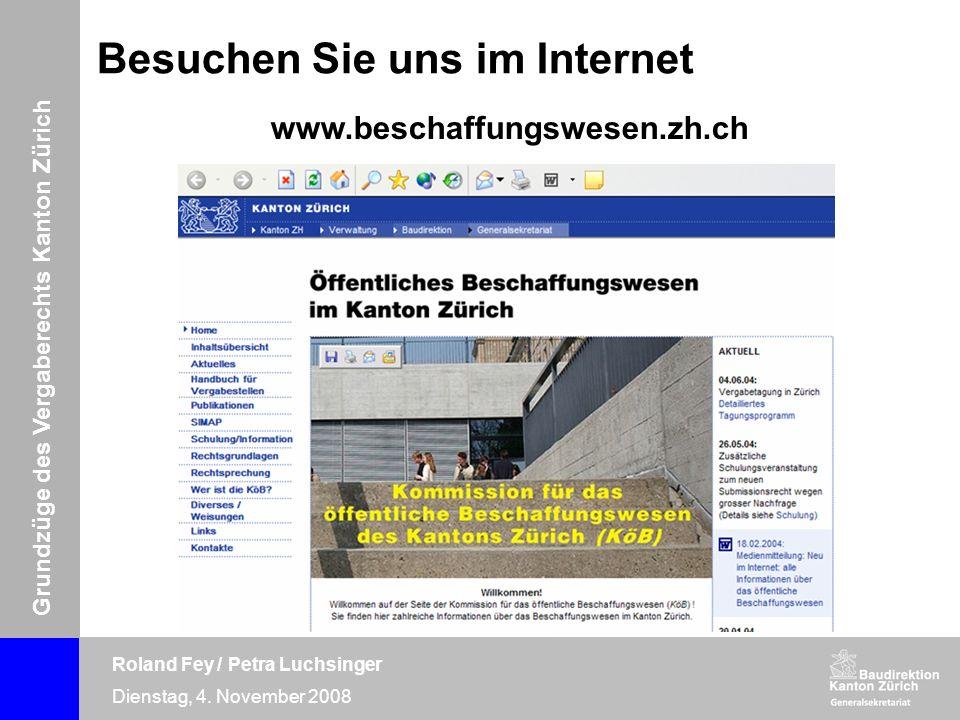 Grundzüge des Vergaberechts Kanton Zürich Roland Fey / Petra Luchsinger Dienstag, 4. November 2008 Besuchen Sie uns im Internet www.beschaffungswesen.