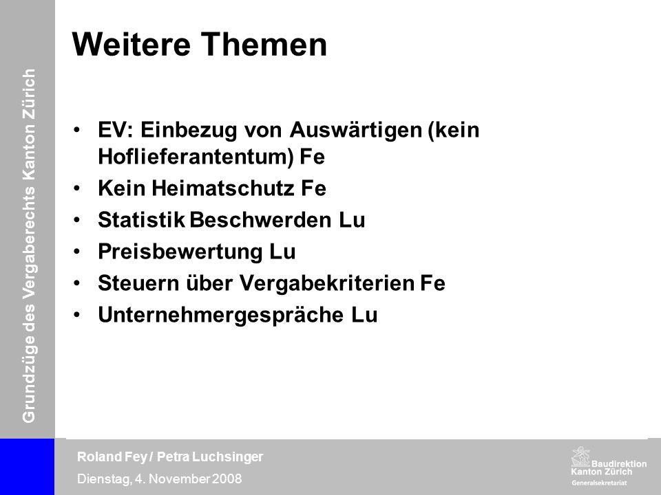 Grundzüge des Vergaberechts Kanton Zürich Roland Fey / Petra Luchsinger Dienstag, 4. November 2008 Weitere Themen EV: Einbezug von Auswärtigen (kein H
