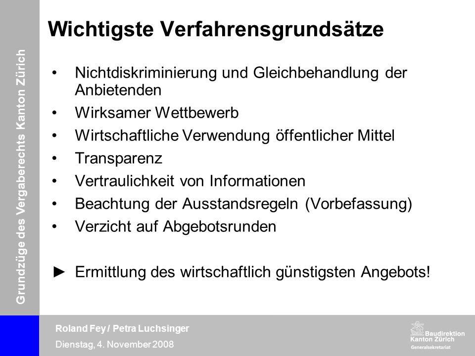 Grundzüge des Vergaberechts Kanton Zürich Roland Fey / Petra Luchsinger Dienstag, 4. November 2008 Wichtigste Verfahrensgrundsätze Nichtdiskriminierun