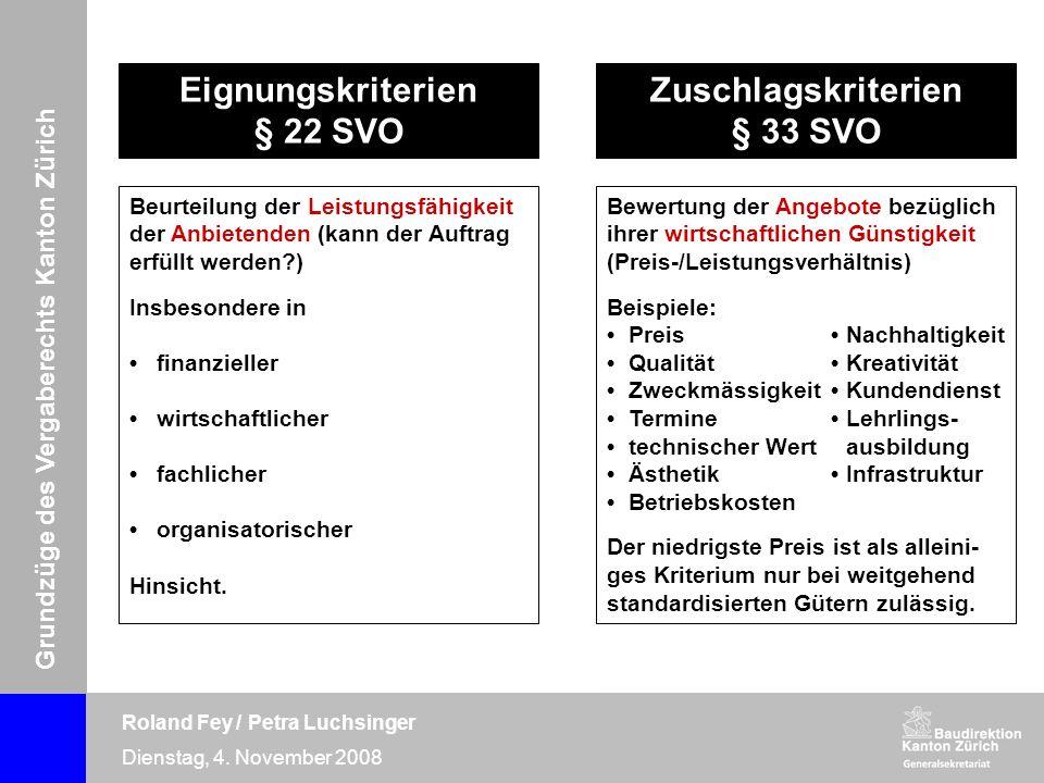 Grundzüge des Vergaberechts Kanton Zürich Roland Fey / Petra Luchsinger Dienstag, 4. November 2008 Eignungskriterien § 22 SVO Beurteilung der Leistung