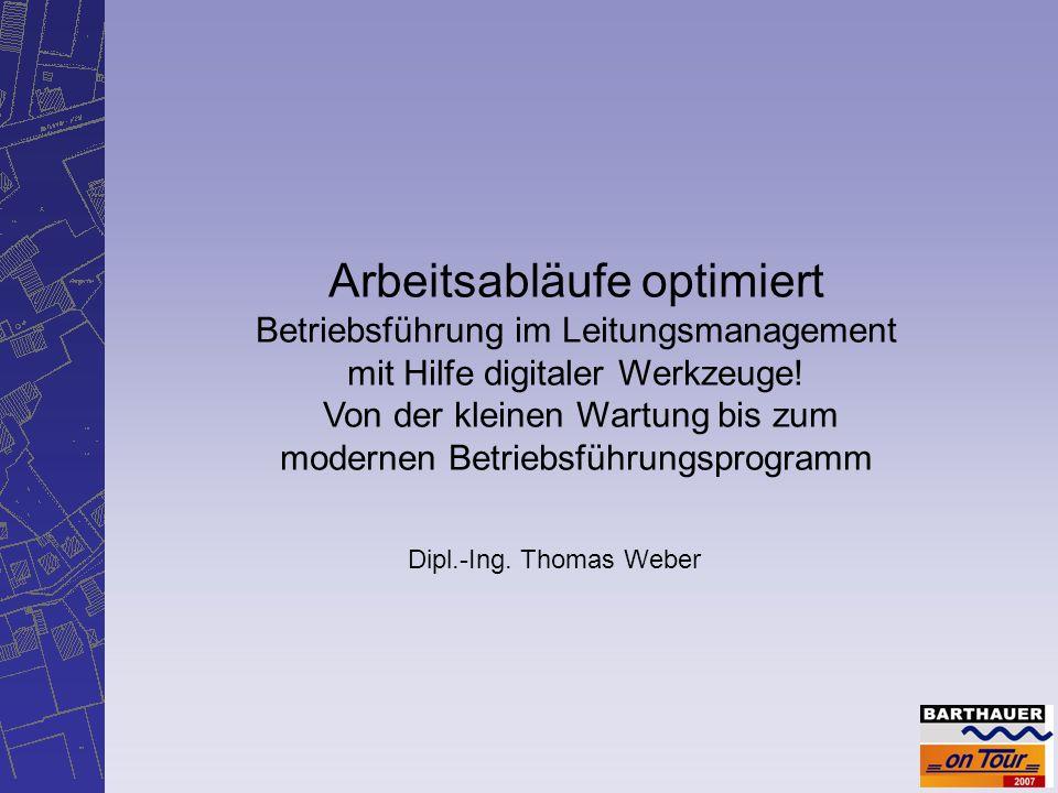 Barthauer Software GmbH 2007 Bewerten Verwalten ErfassenSichten Berechnen Betreiben Planen Aufgaben des Leitungsmanagement Betreiben
