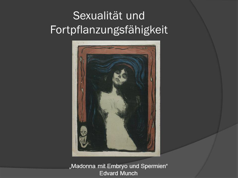 Sexualität und Fortpflanzungsfähigkeit Madonna mit Embryo und Spermien Edvard Munch