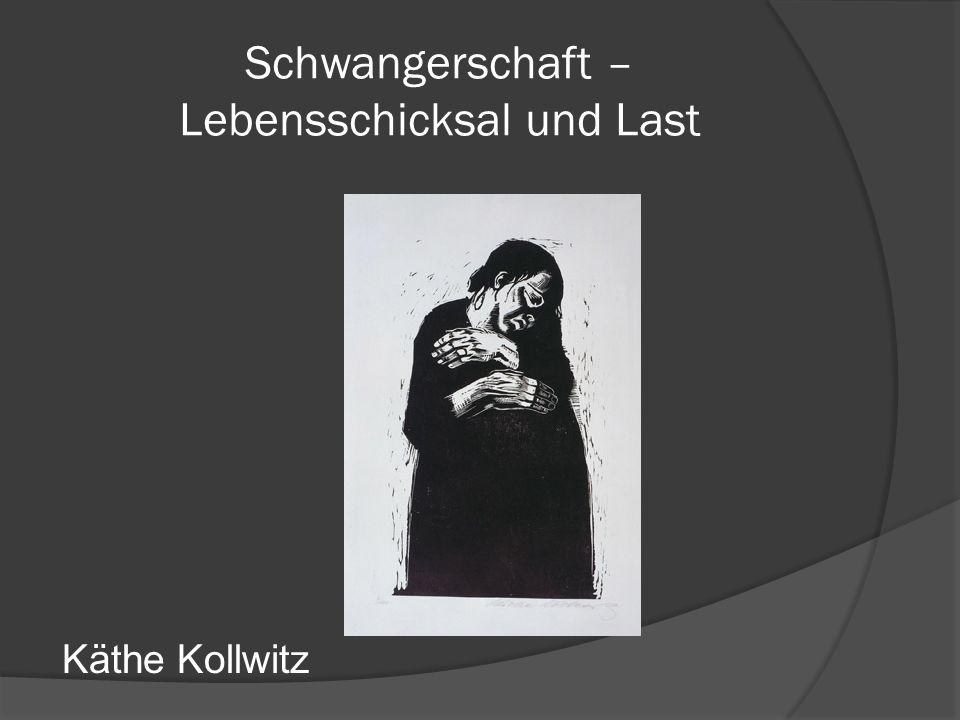 Schwangerschaft – Lebensschicksal und Last Käthe Kollwitz