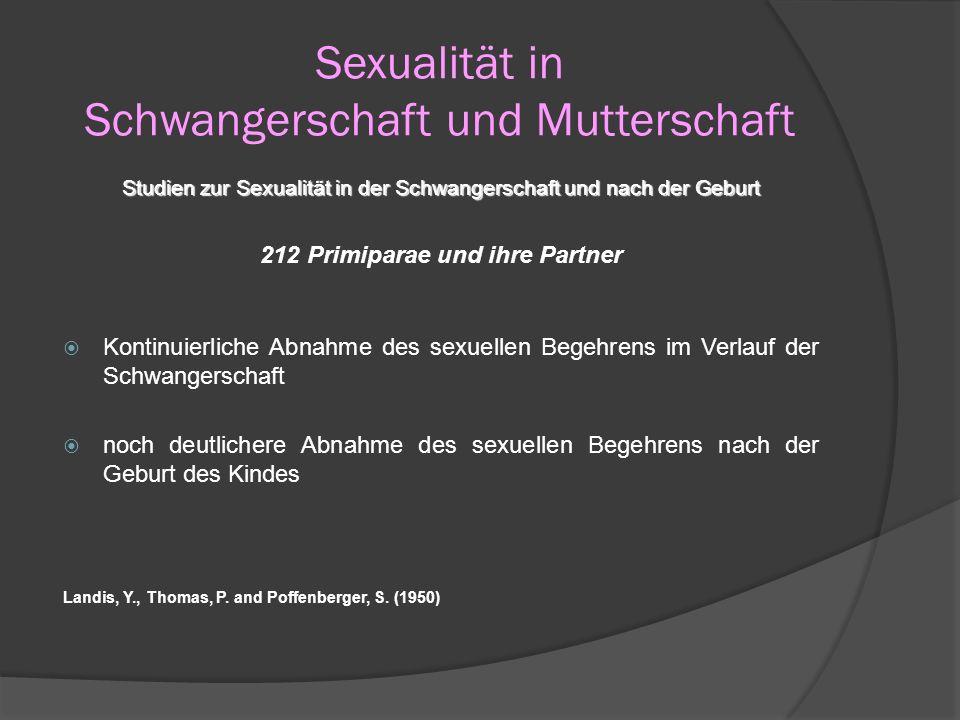 Sexualität in Schwangerschaft und Mutterschaft Studien zur Sexualität in der Schwangerschaft und nach der Geburt 212 Primiparae und ihre Partner Konti