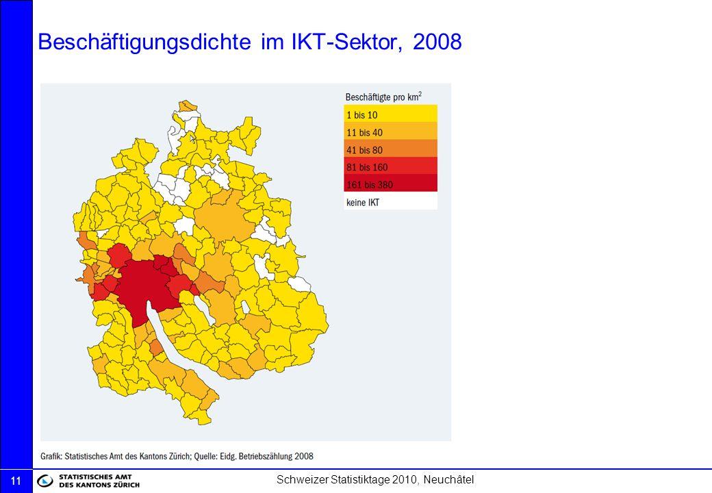 Schweizer Statistiktage 2010, Neuchâtel 11 Beschäftigungsdichte im IKT-Sektor, 2008