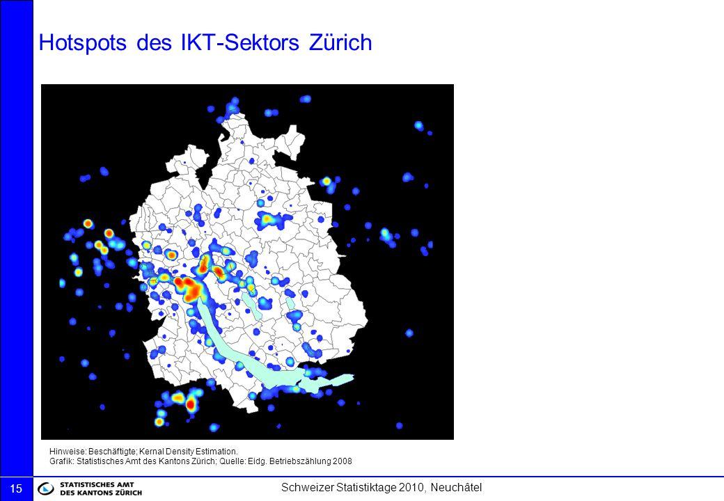Schweizer Statistiktage 2010, Neuchâtel 15 Hotspots des IKT-Sektors Zürich Hinweise: Beschäftigte; Kernal Density Estimation. Grafik: Statistisches Am