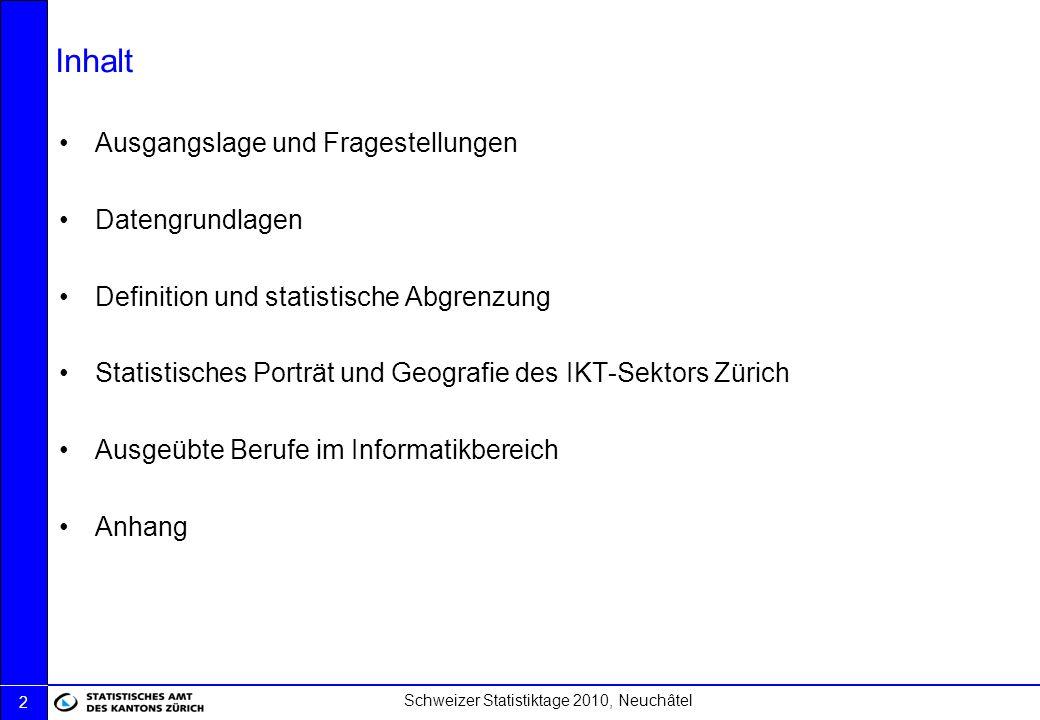 Schweizer Statistiktage 2010, Neuchâtel 2 Inhalt Ausgangslage und Fragestellungen Datengrundlagen Definition und statistische Abgrenzung Statistisches