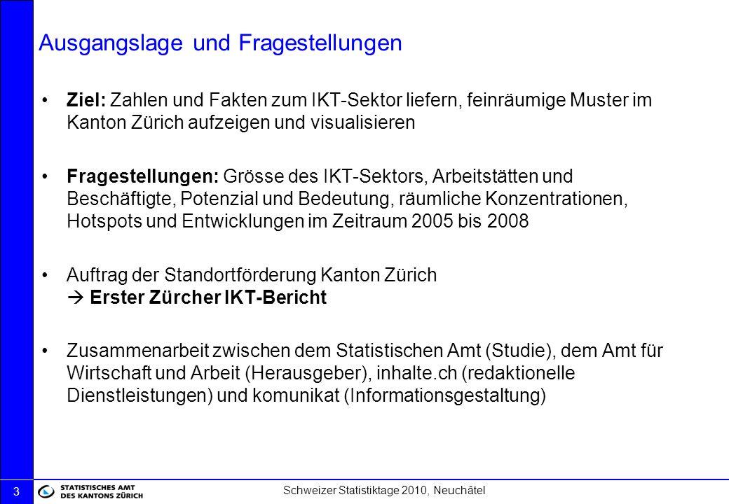 Schweizer Statistiktage 2010, Neuchâtel 4 Datengrundlagen Eidgenössische Betriebszählung, BFS Arbeitsstätten und Beschäftigte Vollerhebung des Unternehmensbestandes detaillierte räumliche Verortung Branchenklassifikation basierend auf NOGA 2008 (Allgemeine Systematik der Wirtschaftszweige) Schweizerische Arbeitskräfteerhebung, BFS Ausgeübte Berufe Stichprobenerhebung zur Erwerbsstruktur und zum Erwerbsverhalten der in der Schweiz wohnhaften Bevölkerung Berufsklassifikation beruhend auf ISCO (International Standard Classification of Occupations) Mehrwertsteuerstatistik, ESTV Schätzung Gesamtumsatz Produktionskonto, BFS Schätzung Bruttowertschöpfung