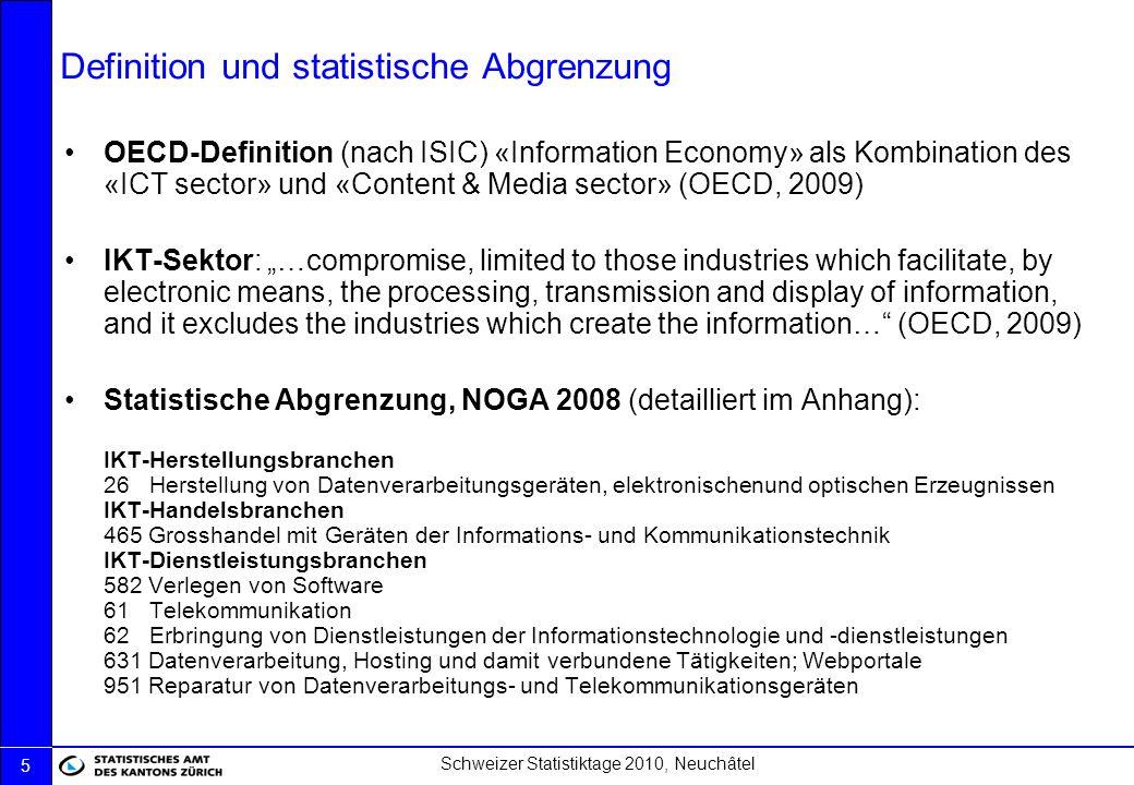 Schweizer Statistiktage 2010, Neuchâtel 5 Definition und statistische Abgrenzung OECD-Definition (nach ISIC) «Information Economy» als Kombination des