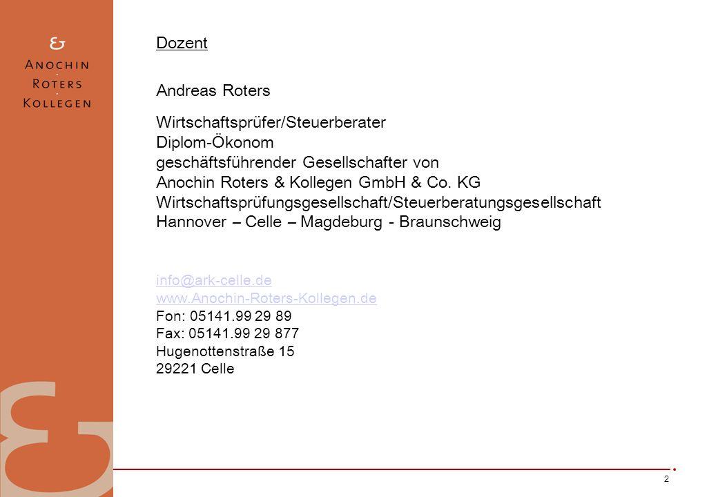 2 Dozent Andreas Roters Wirtschaftsprüfer/Steuerberater Diplom-Ökonom geschäftsführender Gesellschafter von Anochin Roters & Kollegen GmbH & Co.