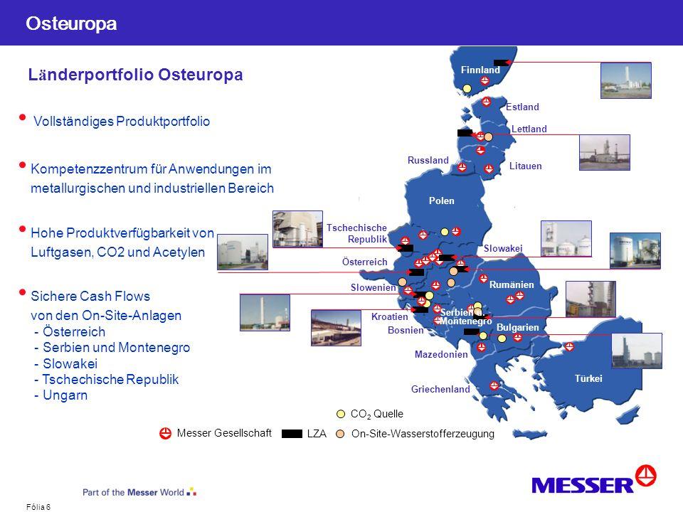 Fólia 6 Ungarn L ä nderportfolio Osteuropa Vollständiges Produktportfolio Kompetenzzentrum für Anwendungen im metallurgischen und industriellen Bereic
