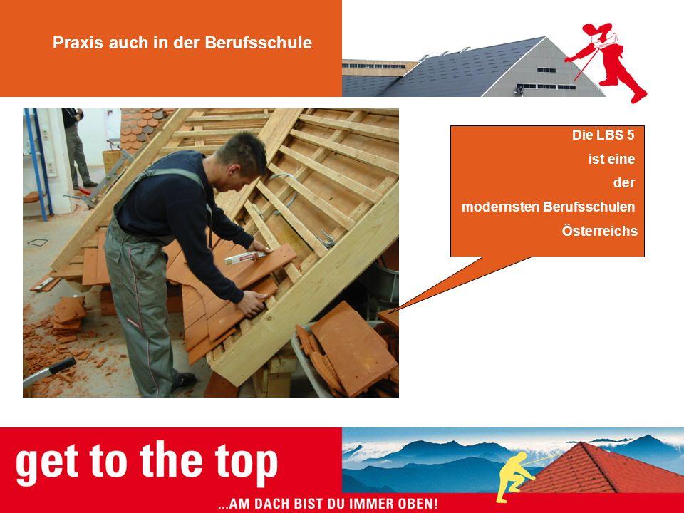 Praxis auch in der Berufsschule Die LBS 5 ist eine der modernsten Berufsschulen Österreichs