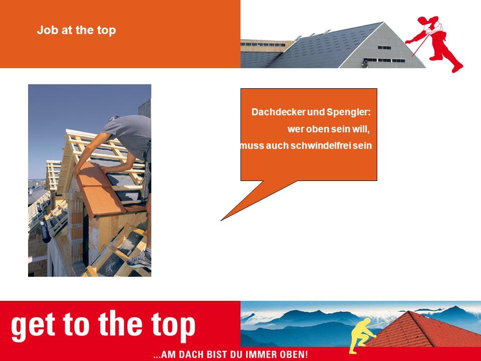 Job at the top Dachdecker und Spengler: wer oben sein will, muss auch schwindelfrei sein