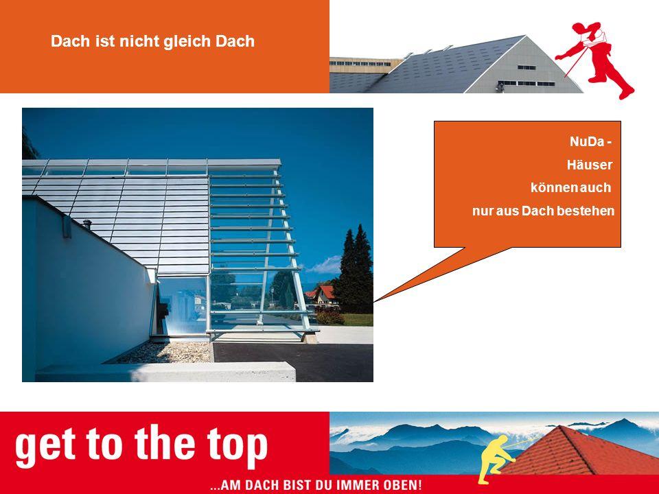 Dach ist nicht gleich Dach NuDa - Häuser können auch nur aus Dach bestehen