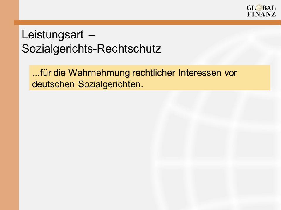 Leistungsart – Sozialgerichts-Rechtschutz...für die Wahrnehmung rechtlicher Interessen vor deutschen Sozialgerichten.