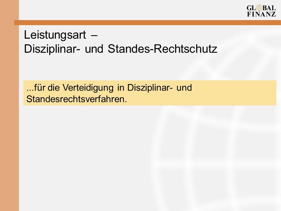 Leistungsart – Disziplinar- und Standes-Rechtschutz...für die Verteidigung in Disziplinar- und Standesrechtsverfahren.