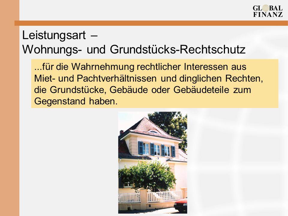 Leistungsart – Wohnungs- und Grundstücks-Rechtschutz...für die Wahrnehmung rechtlicher Interessen aus Miet- und Pachtverhältnissen und dinglichen Rech