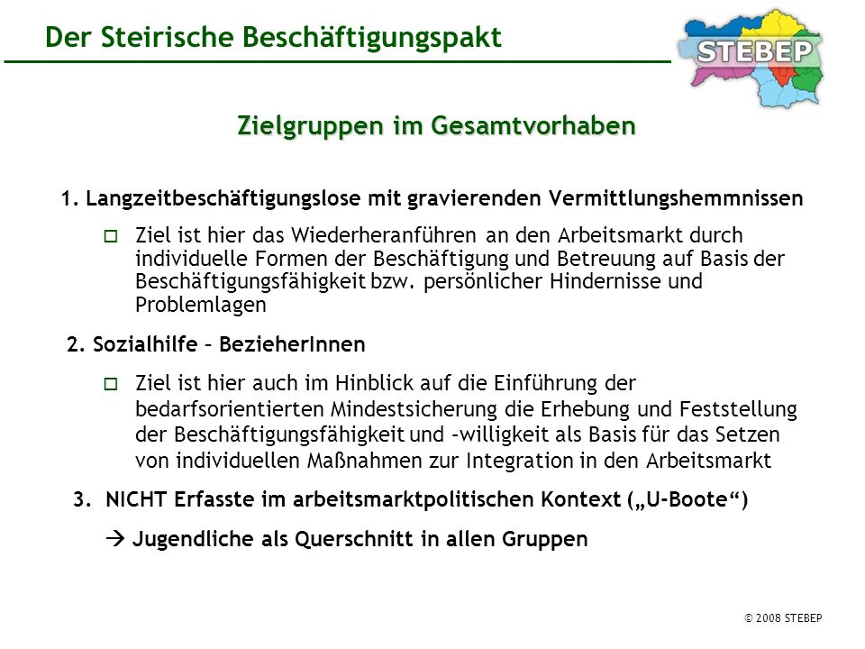 © 2008 STEBEP Der Steirische Beschäftigungspakt Zielgruppen im Gesamtvorhaben 1.