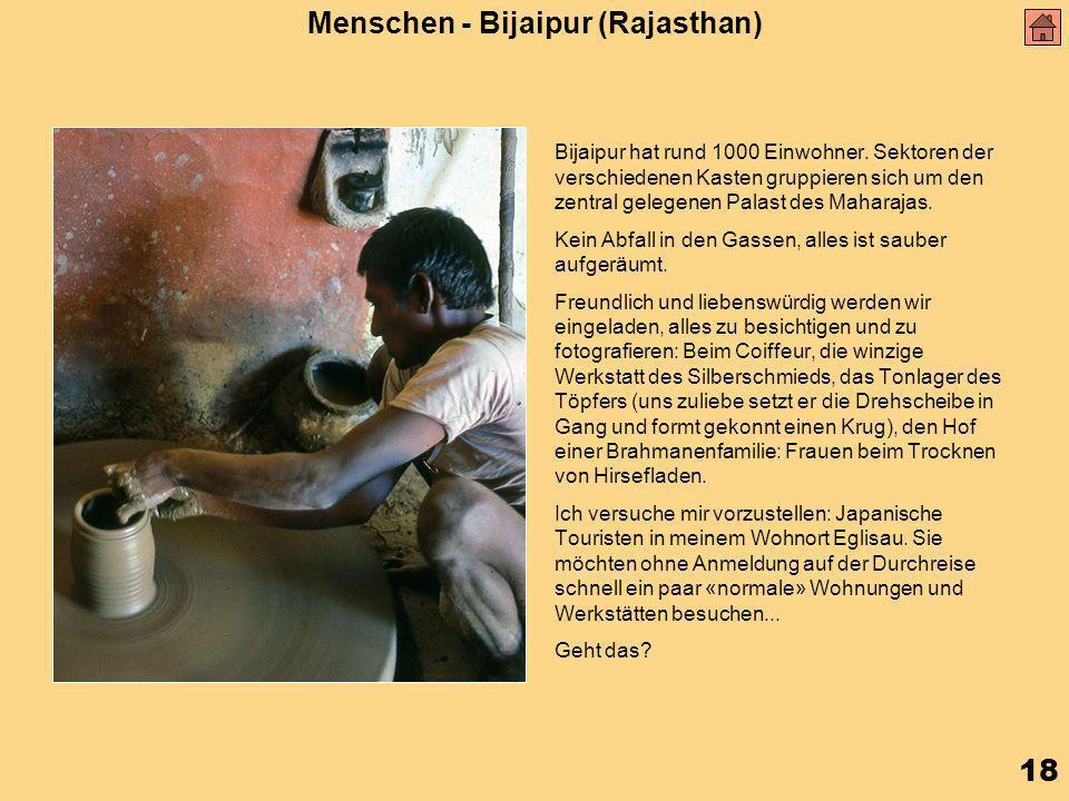 18 Menschen - Bijaipur (Rajasthan) Bijaipur hat rund 1000 Einwohner.
