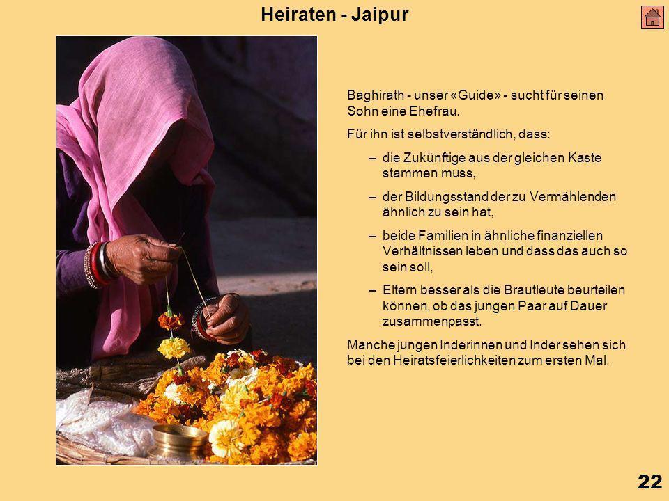22 Heiraten - Jaipur Baghirath - unser «Guide» - sucht für seinen Sohn eine Ehefrau.