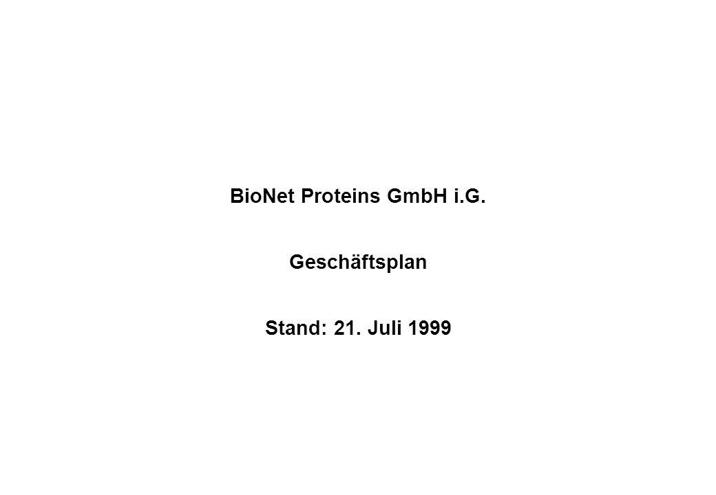 BioNet Proteins GmbH i.G. Geschäftsplan Stand: 21. Juli 1999
