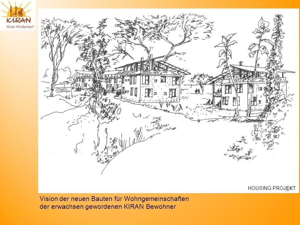 Rotmonten HV 17. 6. 2012 Vision der neuen Bauten für Wohngemeinschaften der erwachsen gewordenen KIRAN Bewohner HOUSING PROJEKT
