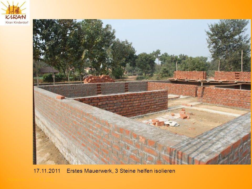 Rotmonten HV 17. 6. 2012 17.11.2011 Erstes Mauerwerk, 3 Steine helfen isolieren