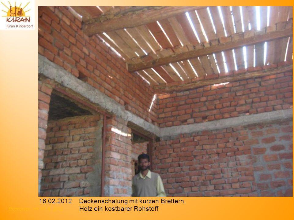 Rotmonten HV 17. 6. 2012 16.02.2012 Deckenschalung mit kurzen Brettern. Holz ein kostbarer Rohstoff