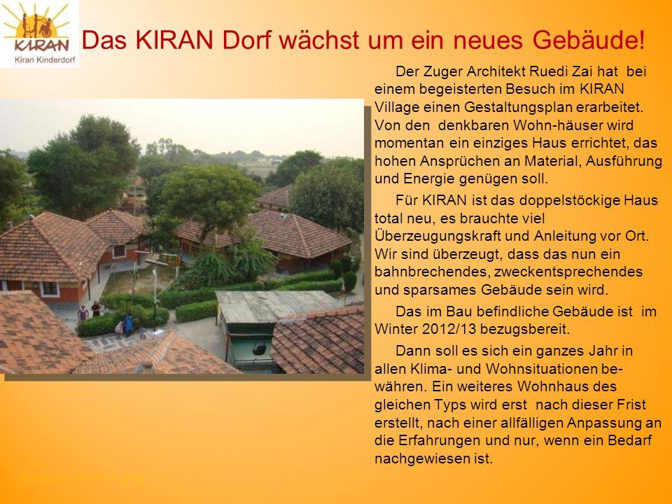 Rotmonten HV 17. 6. 2012 Das KIRAN Dorf wächst um ein neues Gebäude! Der Zuger Architekt Ruedi Zai hat bei einem begeisterten Besuch im KIRAN Village