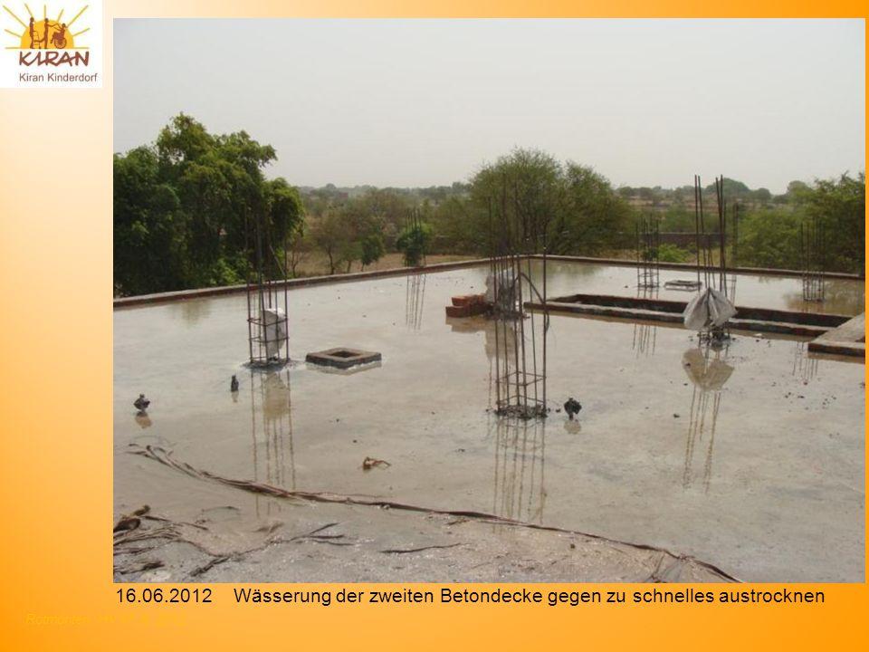 Rotmonten HV 17. 6. 2012 16.06.2012 Wässerung der zweiten Betondecke gegen zu schnelles austrocknen