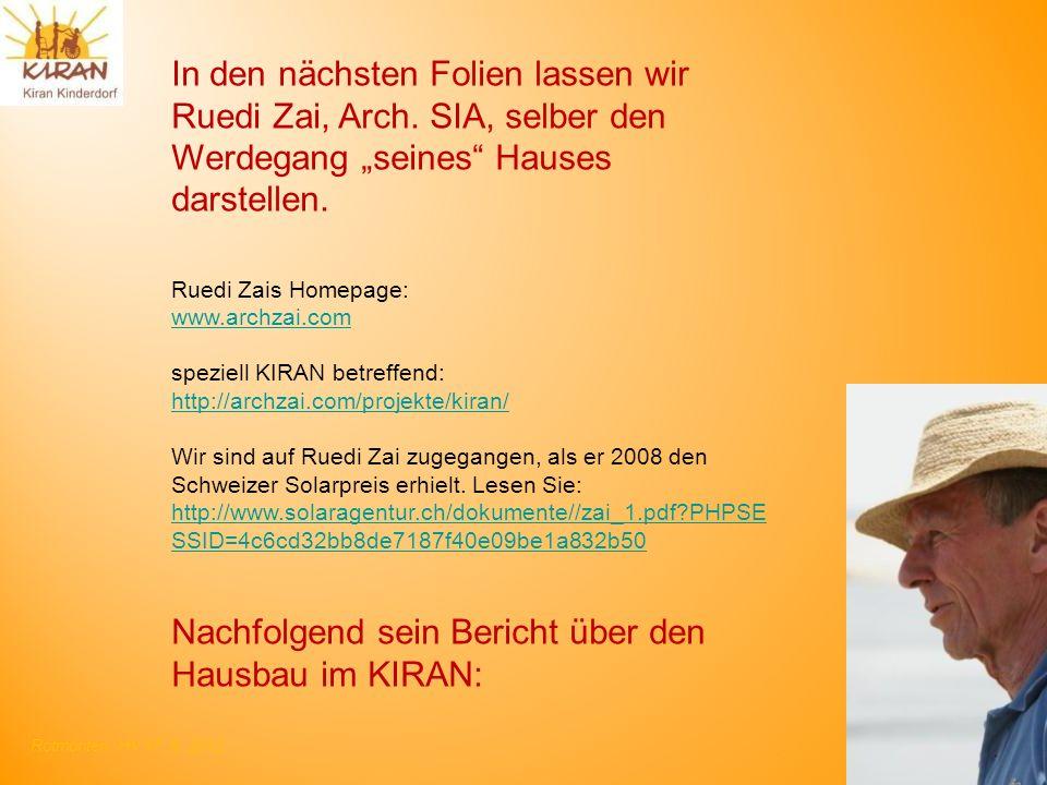 Rotmonten HV 17. 6. 2012 In den nächsten Folien lassen wir Ruedi Zai, Arch. SIA, selber den Werdegang seines Hauses darstellen. Ruedi Zais Homepage: w