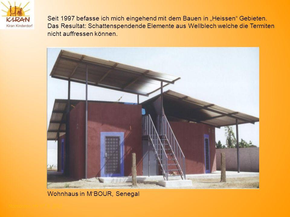 Rotmonten HV 17. 6. 2012 Seit 1997 befasse ich mich eingehend mit dem Bauen in Heissen Gebieten. Das Resultat: Schattenspendende Elemente aus Wellblec