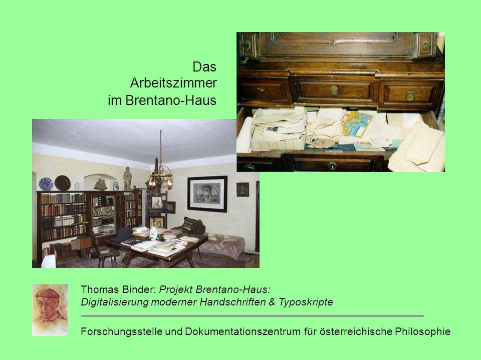 Das Arbeitszimmer im Brentano-Haus Forschungsstelle und Dokumentationszentrum für österreichische Philosophie Thomas Binder: Projekt Brentano-Haus: Digitalisierung moderner Handschriften & Typoskripte