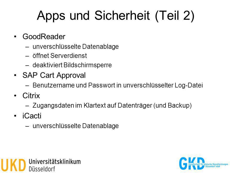 Apps und Sicherheit (Teil 2) GoodReader –unverschlüsselte Datenablage –öffnet Serverdienst –deaktiviert Bildschirmsperre SAP Cart Approval –Benutzerna
