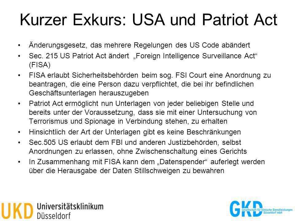 Kurzer Exkurs: USA und Patriot Act Änderungsgesetz, das mehrere Regelungen des US Code abändert Sec. 215 US Patriot Act ändert Foreign Intelligence Su