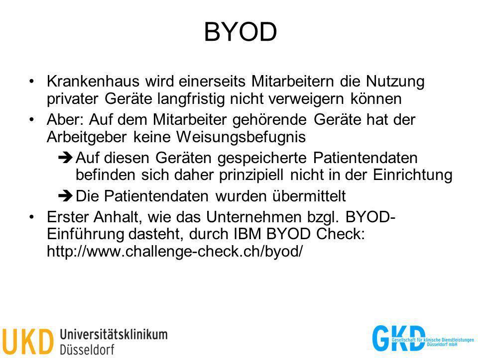 BYOD Krankenhaus wird einerseits Mitarbeitern die Nutzung privater Geräte langfristig nicht verweigern können Aber: Auf dem Mitarbeiter gehörende Gerä