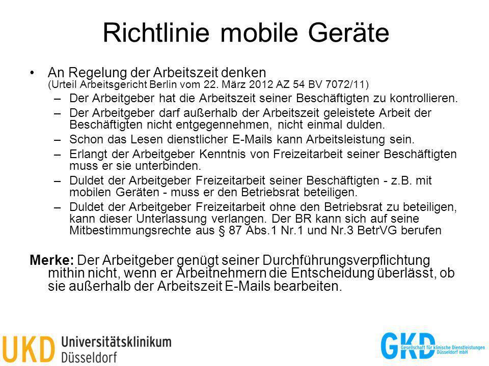 Richtlinie mobile Geräte An Regelung der Arbeitszeit denken (Urteil Arbeitsgericht Berlin vom 22. März 2012 AZ 54 BV 7072/11) –Der Arbeitgeber hat die