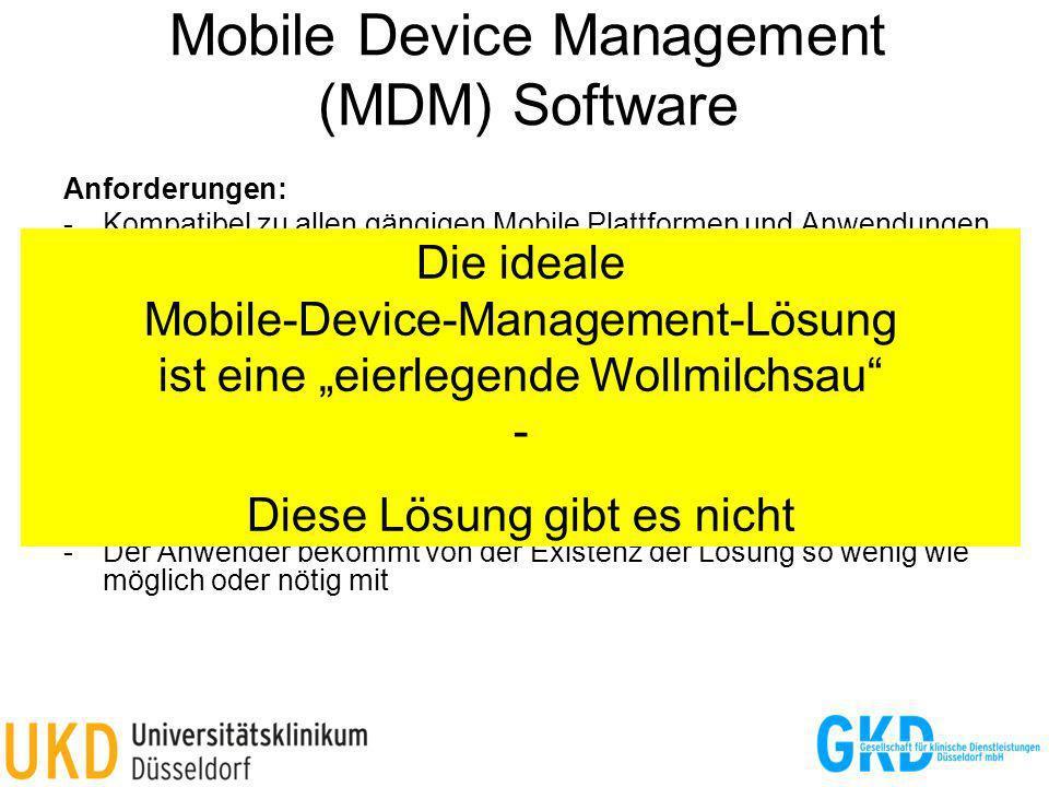 Mobile Device Management (MDM) Software Anforderungen: -Kompatibel zu allen gängigen Mobile Plattformen und Anwendungen -Arbeitet in allen gängigen Mo