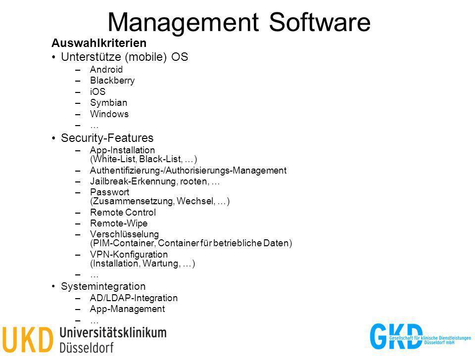 Management Software Auswahlkriterien Unterstütze (mobile) OS –Android –Blackberry –iOS –Symbian –Windows –… Security-Features –App-Installation (White