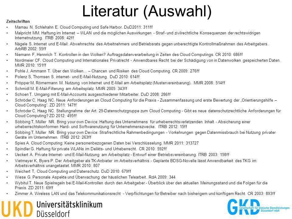 Literatur (Auswahl) Zeitschriften Marnau N, Schlehahn E. Cloud Computing und Safe Harbor. DuD2011: 311ff Malpricht MM. Haftung im Internet – WLAN und