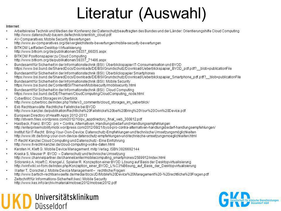 Literatur (Auswahl) Internet Arbeitskreise Technik und Medien der Konferenz der Datenschutzbeauftragten des Bundes und der Länder: Orientierungshilfe