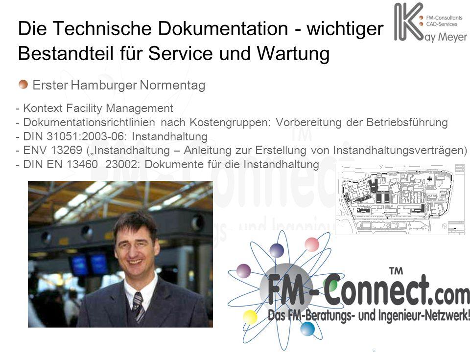 1 Die Technische Dokumentation - wichtiger Bestandteil für Service und Wartung Erster Hamburger Normentag - Kontext Facility Management - Dokumentatio