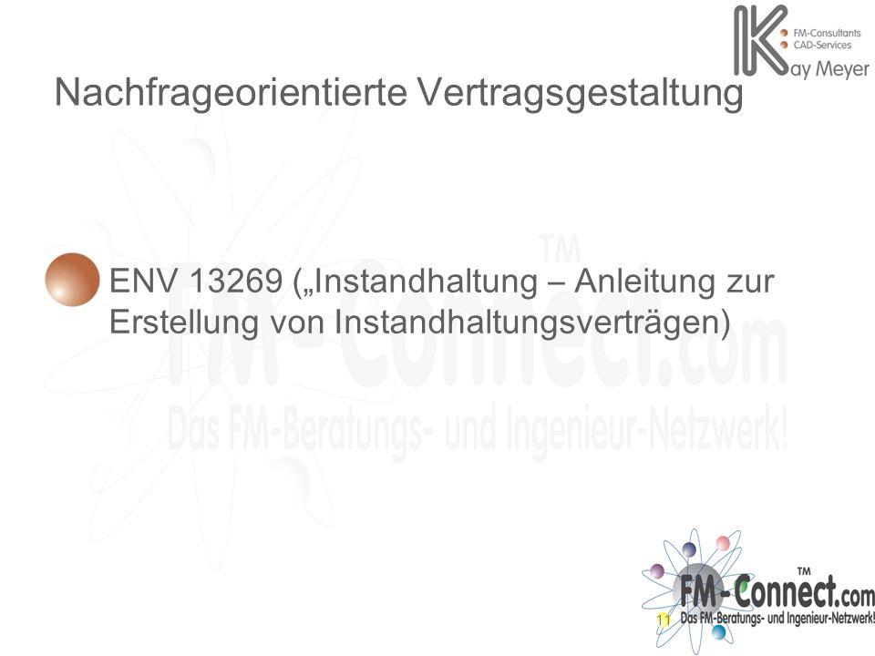 11 Nachfrageorientierte Vertragsgestaltung ENV 13269 (Instandhaltung – Anleitung zur Erstellung von Instandhaltungsverträgen)