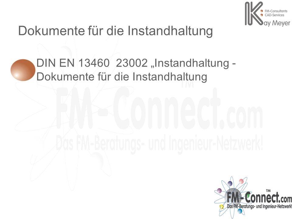 12 Dokumente für die Instandhaltung DIN EN 13460 23002 Instandhaltung - Dokumente für die Instandhaltung