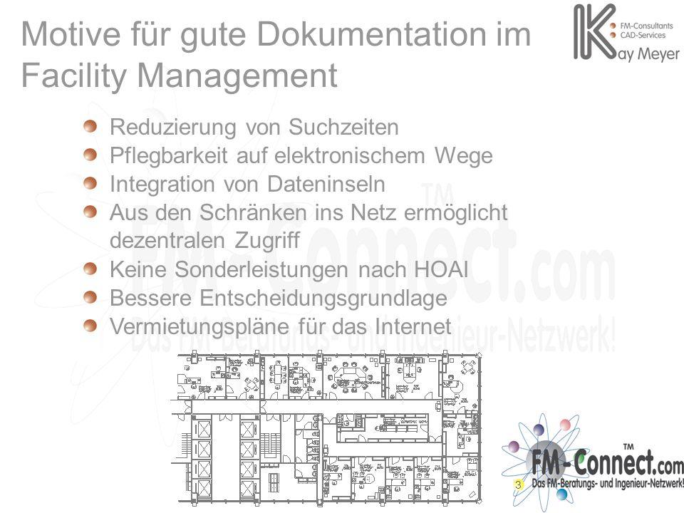 3 Motive für gute Dokumentation im Facility Management Reduzierung von Suchzeiten Pflegbarkeit auf elektronischem Wege Integration von Dateninseln Aus